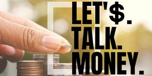 Let's. Talk. Money. A tool for Empowerment.