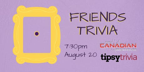 Friends Trivia - Aug 20, 7:30pm - Canadian Brewhouse Airdrie tickets