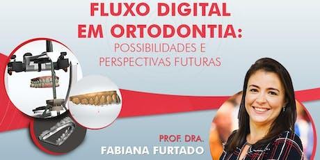 Fluxo digital em Ortodontia: possibilidades e perspectivas futuras ingressos