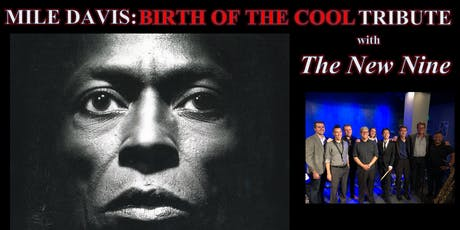 Birth of the Cool: Tribute to Mile Davis! tickets