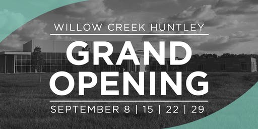 Willow Creek Huntley Grand Opening