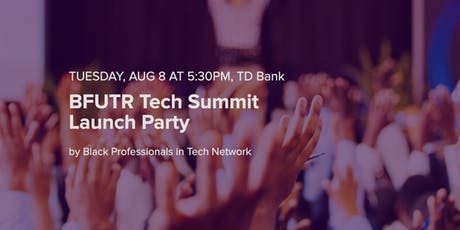 BPTN | Launch of BFUTR Tech Summit | Montreal  billets
