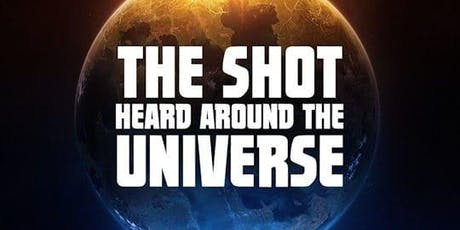 The Shot Heard Around the Universe tickets