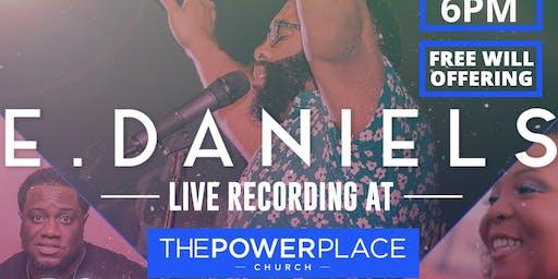 E. Daniels Live Recording - The Garden