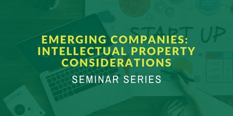 Emerging Companies: Intellectual Property Considerations tickets