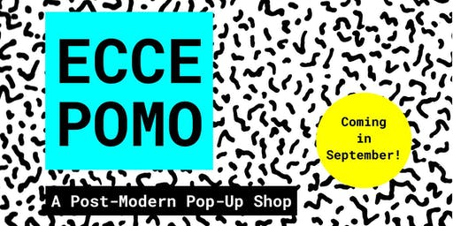 Ecce Pomo: A Post-Modern Pop-Up Opening Party