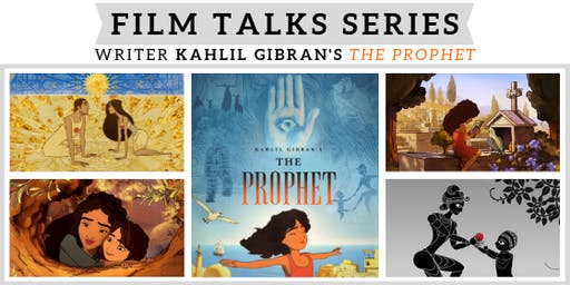 Film Talks Series - Kahlil Gibran's The Prophet