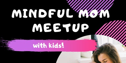 Mindful Mom Meetup