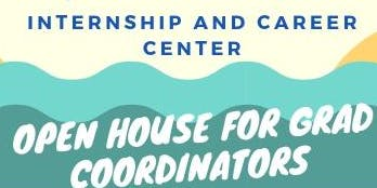 Internship and Career Center Open House for Graduate Coordinators and Related Staff