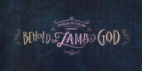 Andrew Peterson: Behold the Lamb of God | San Antonio, TX tickets
