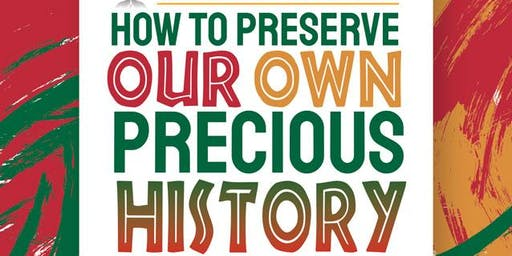 HOW TO PRESERVE OUR OWN PRECIOUS HISTORY USING DIGITAL MEDIA