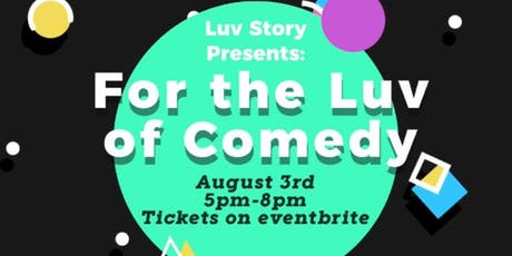 Luv Story NYC presents For The Luv Of Comedy tickets