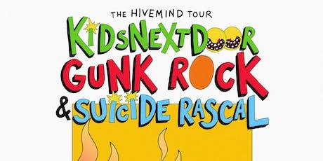 Hivemind Tour: KidsNextDoor, Gunk Rock & Suicide Rascal tickets