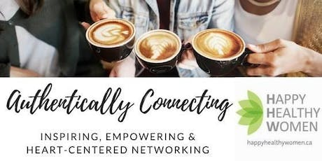 Authentically Connecting - Happy Healthy Women (North York) tickets