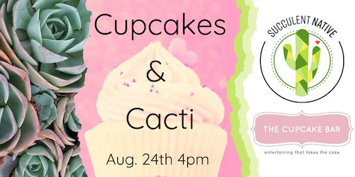 Cupcakes and Cacti