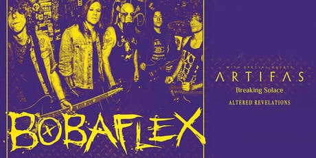 BOBAFLEX, ARTIFAS, BREAKING SOLACE, ALTERED REVELATIONS tickets