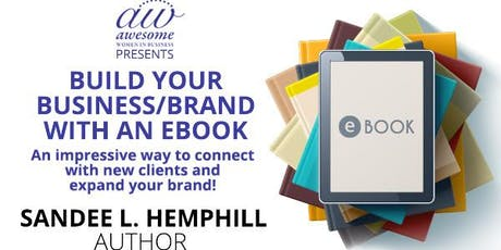 Build Your Business/Brand With an E-Book! tickets
