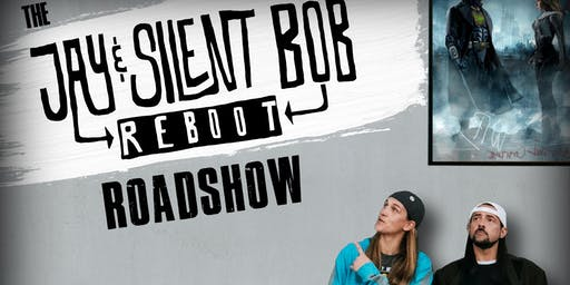 LATE: Jay and Silent Bob Reboot Roadshow w. Jason Mewes and Kevin Smith