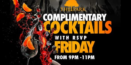 Complimentary Cocktails at The Park Friday! tickets