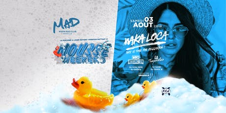 MOUSSE PARTY - WAKA LOCA billets