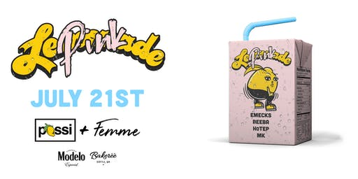 Possi Presents: Pink Lemonade with Femme | July 21st