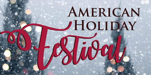 FREE | SATURDAY 3 PM  | 2019 American Holiday Festival