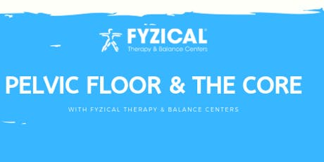 Copy of Pelvic Floor & The Core with FYZICAL 5:30pm-6:30pm tickets