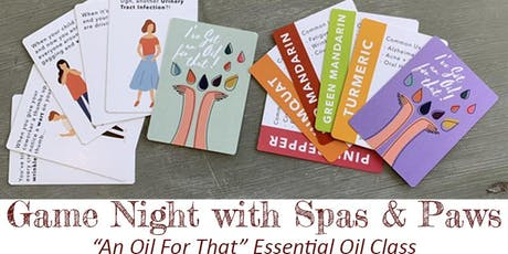 "GAME NIGHT:  ""I've Got an Oil for That!"" Essential Oil Card Game tickets"