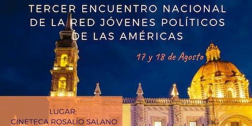 3er Encuentro Nacional de la Red Jóvenes Políticos de las Américas-México-