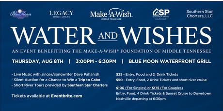 """""""Water and Wishes"""" PARKS Realty Fundraiser for Make-A-Wish Foundation of Middle TN tickets"""