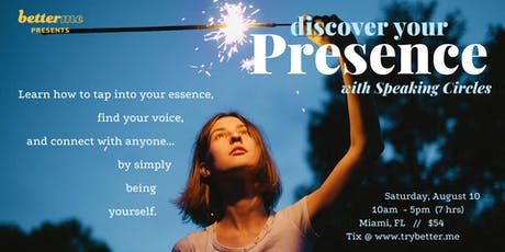 DISCOVER YOUR PRESENCE: Learn how to tap into your essence, find your voice, and connect with anyone... by simply being yourself. tickets