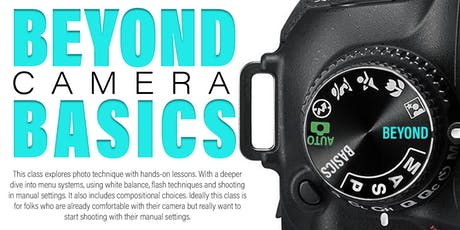 Beyond Camera Basics - August tickets