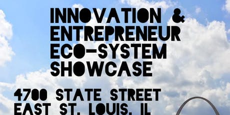 East St. Louis Innovation and Entrepreneur Eco-System Showcase tickets