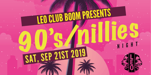 90's & nillies night, presented by Leo Club Boom