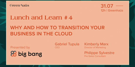 LUNCH & LEARN #4 | How To Transition Your Business In The Cloud billets