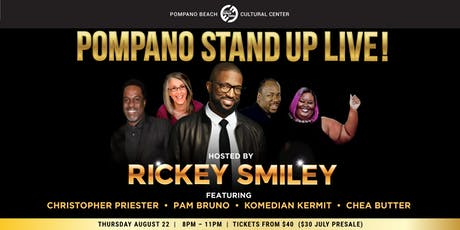 Pompano Stand Up Live! Hosted by Rickey Smiley tickets