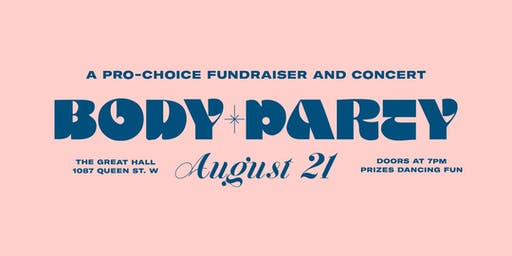~BODY PARTY~ A pro-choice fundraiser and concert