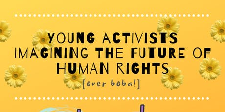 Young Activists Imagining the Future of Human Rights (over Boba!) tickets