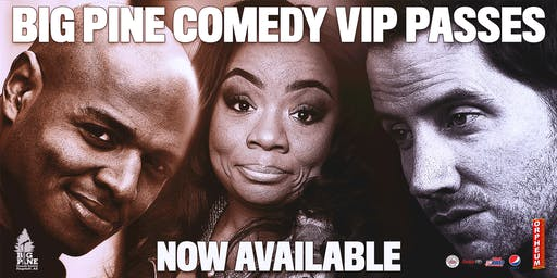 Big Pine Comedy VIP Passes