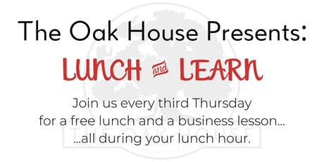 The Oak House Presents: Lunch & Learn on Third Thursday tickets