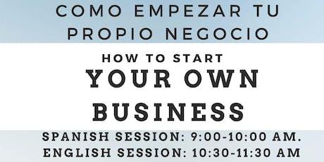 How to Start Your Own Business / Como Empezar Su Propio Negocio tickets