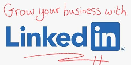 How to Massively Grow Your Business Using LinkedIn! (50% off!) tickets