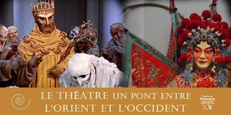 Le théâtre un pont entre l'orient et l'occident billets