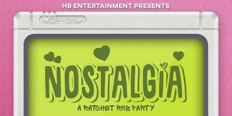 Nostalgia<3:  Ratchet RnB Party (21+) SOFT OPENING tickets