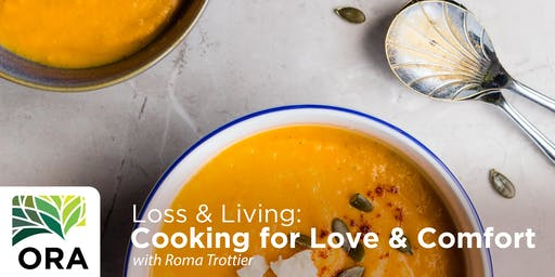 Loss & Living: Cooking for Love and Comfort (six sessions)