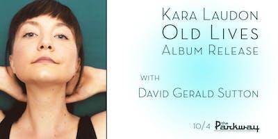 Kara Laudon 'Old Lives' Album Release with David Gerald Sutton