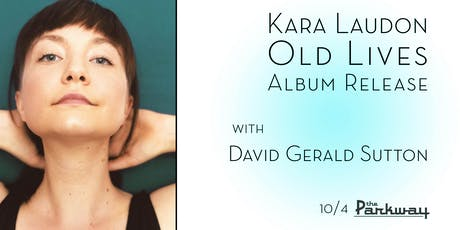 Kara Laudon 'Old Lives' Album Release with David Gerald Sutton tickets