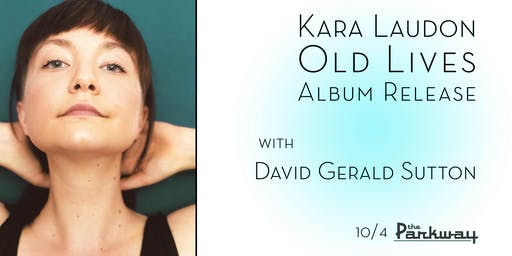 Kara Laudon 'Old Lives' Album Release with David Gerald Sutton