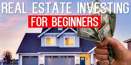 Real Estate Investing For Beginners!!! Learn How to Have Financial Freedom  tickets