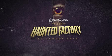 Haunted Factory by Secret Garden tickets